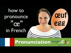 "▶ How to pronounce ""Œ"" sound in French (Learn French With Alexa) - YouTube"