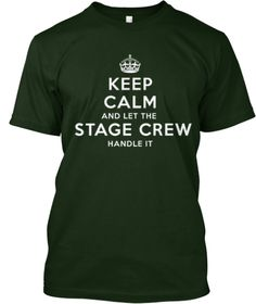Let The Stage Crew Handle It! Deep Forest T-Shirt Front