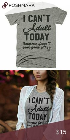 I Can't Adult Today Tee Size XL New in package Tops Tees - Short Sleeve