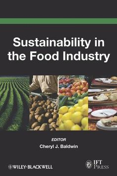 Sustainability is beginning to transform the food industry with environmental, economic and social factors being considered, evaluated and implemented throughout the supply chain like never before. Sustainability in the Food Industry defines sustainability with a comprehensive review of the industry's current approach to balancing environmental, economic and social considerations throughout the supply chain.