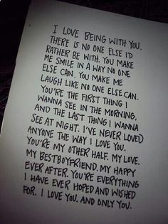 Feel like this with my boyfriend Love him so much Such a cute couple quote Wrote this down and gave it to him as a love letter, never seen him so happy:)) Relationship goal reached!!