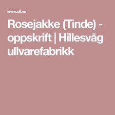 Rosejakke (Tinde) - oppskrift | Hillesvåg ullvarefabrikk
