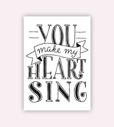 Postcard: You make my heart sing.  #postcard #quote #handlettering #sing #heart Hand Lettering Quotes, Typography Quotes, Brush Lettering, Lettering Design, Calligraphy Quotes, Doodle Lettering, Creative Lettering, Calligraphy Letters, Caligraphy