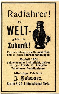 http://www.ebay.de/itm/J-Schwarz-Berlin-N-Fahrrad-Lampe-Modell-1901-Historische-Reklame-von-1900-/161562347200?hash=item259dddc6c0:g:dB4AAOSwh6xTtYXI