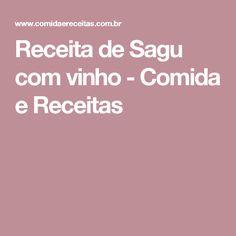 Receita de Sagu com vinho - Comida e Receitas
