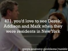 I've got Greys Anatomy Problems.would love a PREQUEL mini series! Best Tv Shows, Best Shows Ever, Favorite Tv Shows, Greys Anatomy Memes, Grey Anatomy Quotes, Dark And Twisty, Medical Drama, Youre My Person, Meredith Grey
