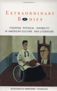 Extraordinary Bodies: Figuring Physical Disability in American Culture and Literature by Rosemarie Garland Thomson The Body Book, The Book, Good Books, Books To Read, Feminist Theory, Dream Library, Cultural Studies, Body Figure, American Literature