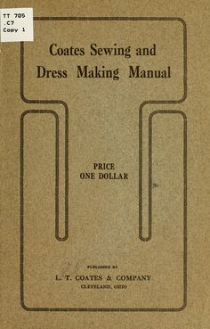 Coates sewing and dress making manual ..gorgeous free online book.