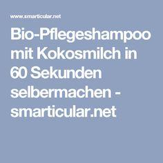 Bio-Pflegeshampoo mit Kokosmilch in 60 Sekunden selbermachen - smarticular.net