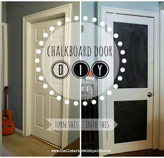 Chalkboard door for door to garage, so I can write messages of encouragement or quotes each week :)