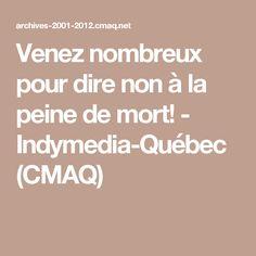 Venez nombreux pour dire non à la peine de mort! - Indymedia-Québec (CMAQ) Venus, Dire Non, Death, Venus Symbol