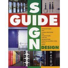 ガイドサインデザイン ガイドサイン、ネオンサイン、標識、案内板など実例写真とピクトグラムを含むデザイン集