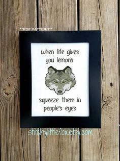 Snarky Cross Stitch - Subversive Cross Stitch Pattern - Modern Cross Stitch - When Life Gives You Lemons - Funny Quote - Wolf Embroidery