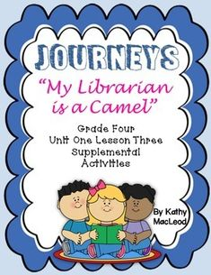 My librarian is a camel journeys 4th grade unit 1 lesson 3 journeys fourth grade my librarian is a camel fandeluxe Images