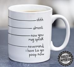 Nevermind I Have to Go Poop Now Funny Coffee  by BrazenEmporium