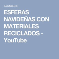 ESFERAS NAVIDEÑAS CON MATERIALES RECICLADOS - YouTube