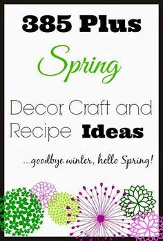 Spring decor, crafts, and recipe ideas