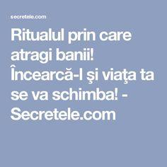 Ritualul prin care atragi banii! Încearcă-l şi viaţa ta se va schimba! - Secretele.com Face Health, Feng Shui, Metabolism, Good To Know, The Secret, Cancer, Remedies, Health Fitness, Homemade