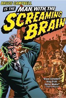 Man with the Screaming Brain (2005), with and directed by Bruce Campbell. An awesome movie! Merci à Gérard Baste et Johann Lefèbvre pour la découverte !