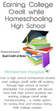 Earning College Credit  while Homeschooling  High School