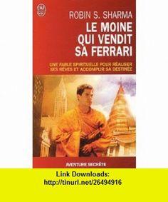 Le Moine Qui Vendit Sa Ferrari (Aventure Secrete) (French Edition) (9782290344910) Robin Sharma , ISBN-10: 2290344915  , ISBN-13: 978-2290344910 ,  , tutorials , pdf , ebook , torrent , downloads , rapidshare , filesonic , hotfile , megaupload , fileserve