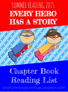 Story Time Secrets: Every Hero Has a Story: Chapter Book Reading List