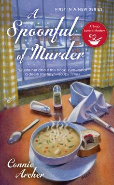 Book 1 in the Soup Lover's Mystery series