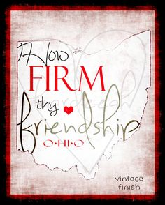 How Firm Thy Friendship // Ohio State Buckeyes // Carmen Ohio // 8 x 10 Print. $15.00, via Etsy.