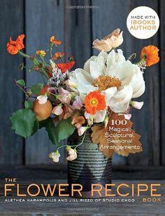 The Flower Recipe Book by Alethea Harampolis,http://www.amazon.com/dp/1579655300/ref=cm_sw_r_pi_dp_AUfFtb0AER1TAGSR