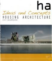 Housing architecture : ideas and concepts : ha/ [editor] George Lam