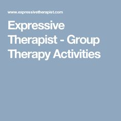 Expressive Therapist - Group Therapy Activities