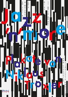 Niklaus Troxler, 2015 - Exhibition at PAN, Emmerich Paula Scher, Print Ads, Poster Prints, Jazz Concert, Teaching Programs, Cool Posters, Music Posters, Magazine Cover Design, Arte Pop
