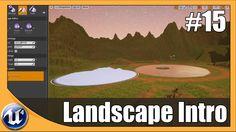 Unreal Engine 4 Beginner Tutorial Series - #15 Landscape Basics