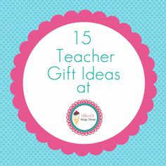 Love all of these teacher gift ideas! iheartnaptime.net
