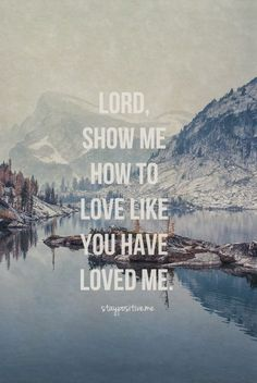 Love as God loves.