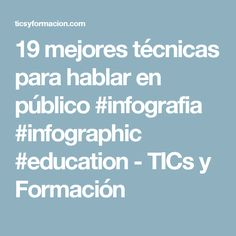19 mejores técnicas para hablar en público #infografia #infographic #education - TICs y Formación
