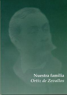 Código: 929.2 / N. Título: Nuestra familia Ortiz de Zevallos. Catálogo: http://biblioteca.ccincagarcilaso.gob.pe/biblioteca/catalogo/ver.php?id=8013&idx=2-0000015734