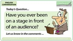 English Conversation Question 93 *** Have you ever been on a stage in front of an audience? *** Let us know in the comments Woodward English, Conversation Questions, English Today, Tell My Story, English Language Learning, Have You Ever, Stage, Student, Let It Be