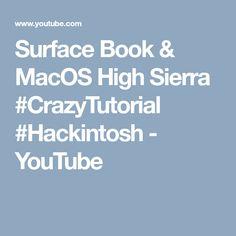 Surface Book & MacOS High Sierra #CrazyTutorial #Hackintosh - YouTube