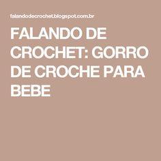FALANDO DE CROCHET: GORRO DE CROCHE PARA BEBE