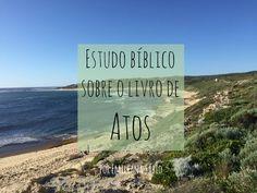 Estudo biblico livro de atos, data em que foi escrito, autor, temas principais, propósitos