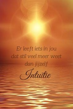 ♡ Er leeft iets in jou dat stil veel meer weet dan jijzelf... Intuïtie