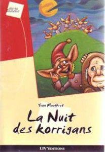 """""""La nuit des Korrigans"""" d'Yvon Mauffret, Liv'Editions. S'adresse à de jeunes lecteurs. C'est une histoire sympathique, mettant en scène des Korrigans pas trop méchants, des gentils bien attachants et des méchants bien punis !!!"""