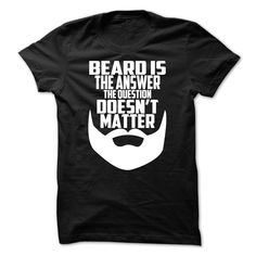 The answer is always the beard T-Shirts, Hoodies. CHECK PRICE ==► Funny Tee Shirts