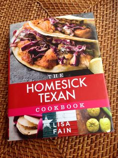 The Homesick Texan Cookbook by Lisa Fain.