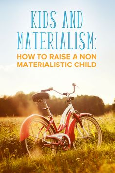 Worried about kids and materialism and the constant desire for more? Learn how to raise a non materialistic child and instill important values.