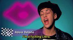 "Adore Delano ""I'm a fucking Libra"""