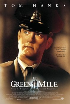 The Green Mile (1999) The Green Mile -- Oscar nominated best picture adaptation of a Stephen King novel about a gentle giant of a prisoner with supernatural power...