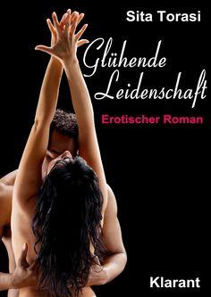 Willkommen bei Beate          : [Neues beim Klarant Verlag] Sita Torasi - Glühende... http://beatelovelybooks.blogspot.de/2014/06/neues-beim-klarant-verlag-sita-torasi.html