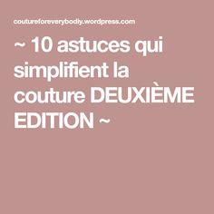 ~ 10 astuces qui simplifient la couture DEUXIÈME EDITION ~